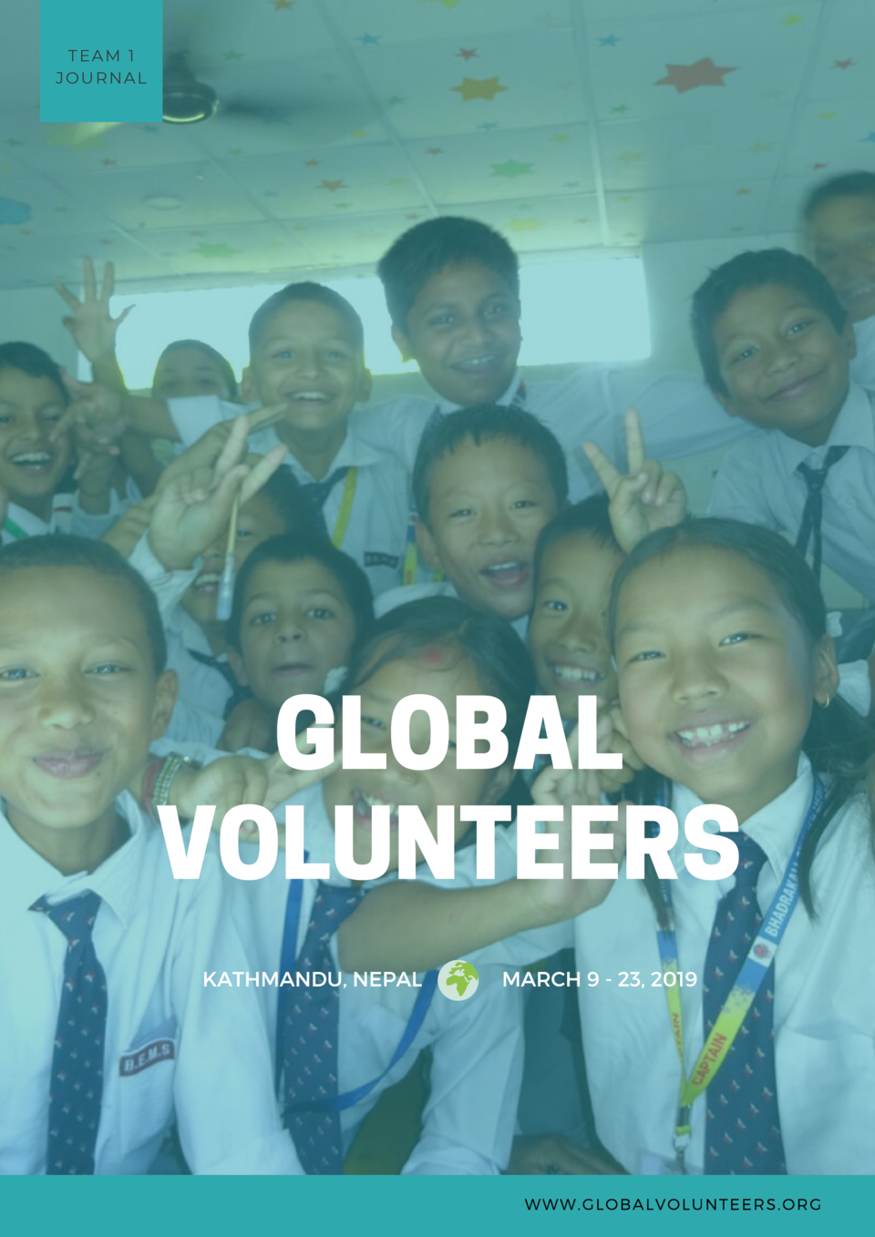 TEAM 1 JOURNAL  GLOBAL VOLUNTEERS KATHMANDU, NEPAL  MARCH 9 - 23, 2019  WWW.GLOBALVOLUNTEERS.ORG